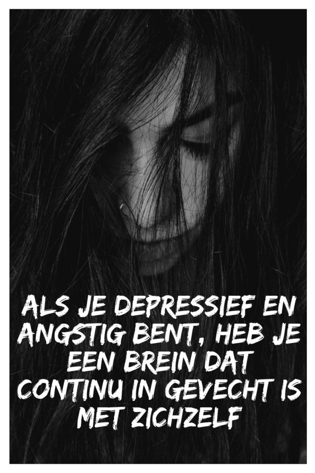 Als Je Depressie En Angstigheid Hebt, Heb Je Een Brein Dat Continu In Gevecht Is Met Zichzelf