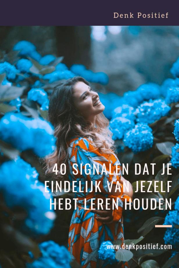 40 Signalen Dat Je Eindelijk Van Jezelf Hebt Leren Houden