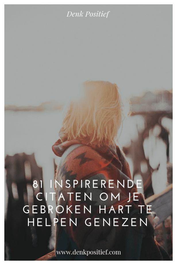 81 Inspirerende Citaten Om Je Gebroken Hart Te Helpen Genezen