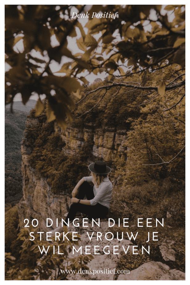 20 Dingen Die Een Sterke Vrouw Je Wil Meegeven
