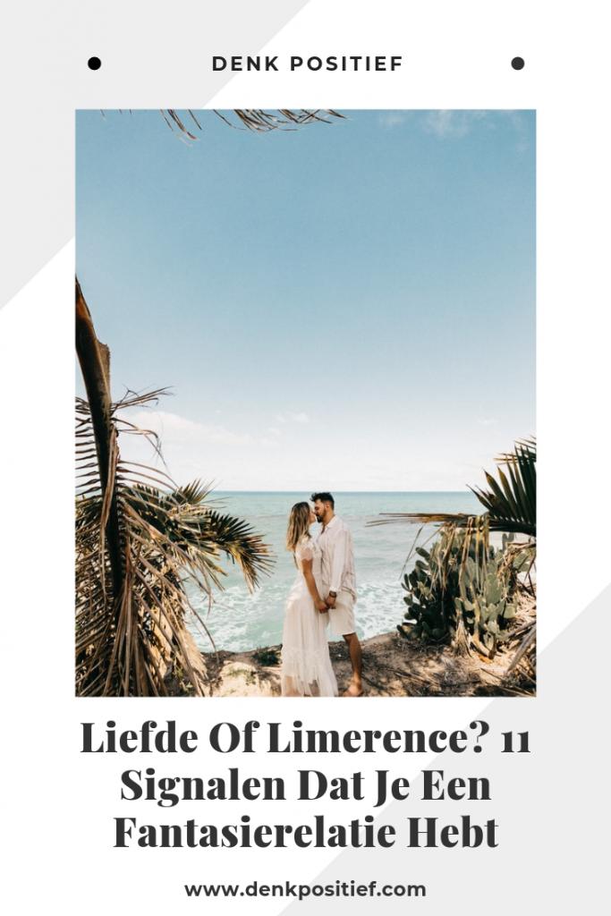 Liefde Of Limerence? 11 Signalen Dat Je Een Fantasierelatie Hebt
