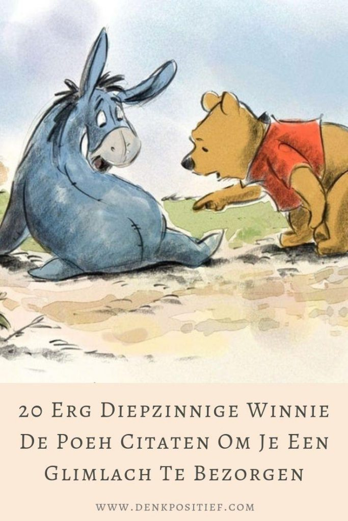 20 Erg Diepzinnige Winnie De Poeh Citaten Om Je Een Glimlach Te Bezorgen (1) (1)