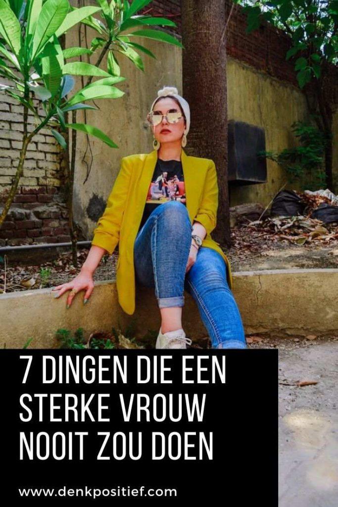 7 Dingen Die Een Sterke Vrouw Nooit Zou Doen