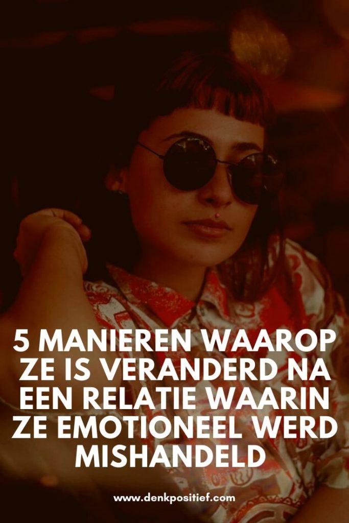 5 Manieren Waarop Ze Is Veranderd Na Een Relatie Waarin Ze Emotioneel Werd Mishandeld