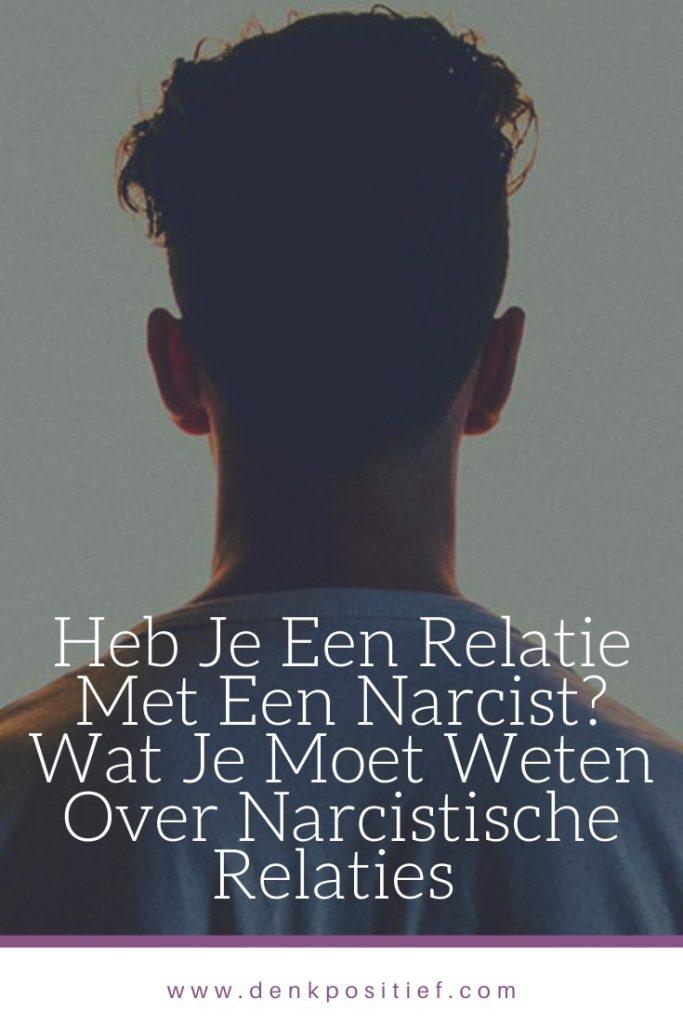 Heb Je Een Relatie Met Een Narcist? Wat Je Moet Weten Over Narcistische Relaties