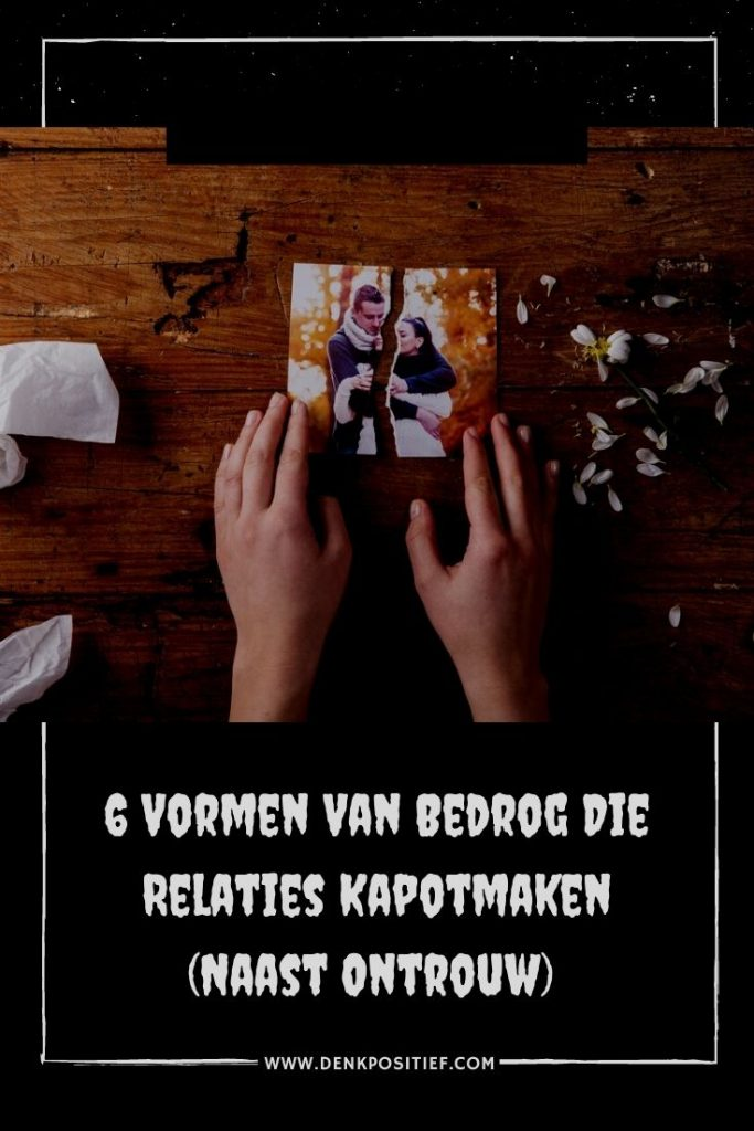 6 Vormen Van Bedrog Die Relaties Kapotmaken (Naast Ontrouw)