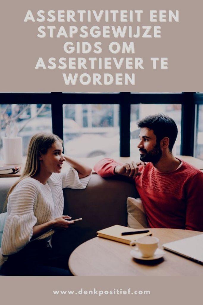Assertiviteit Een Stapsgewijze Gids Om Assertiever Te Worden
