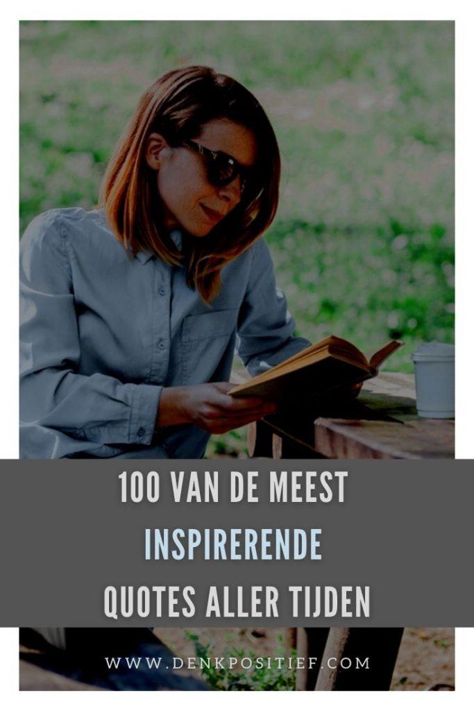 100 Van De Meest Inspirerende Quotes Aller Tijden