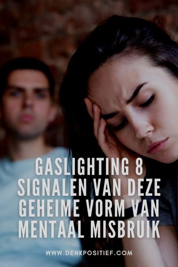 Gaslighting 8 Signalen Van Deze Geheime Vorm Van Mentaal Misbruik