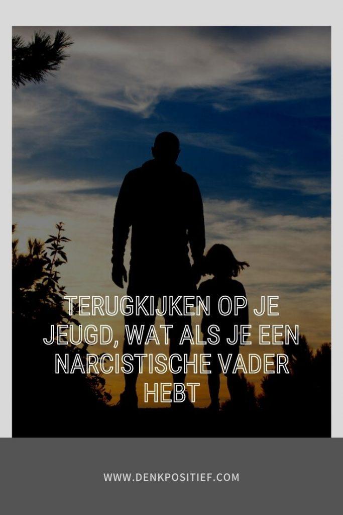 Terugkijken Op Je Jeugd, Wat Als Je Een Narcistische Vader hebt