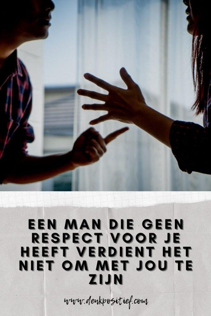 Een Man Die Geen Respect Voor Je Heeft Verdient Het Niet Om Met Jou Te Zijn