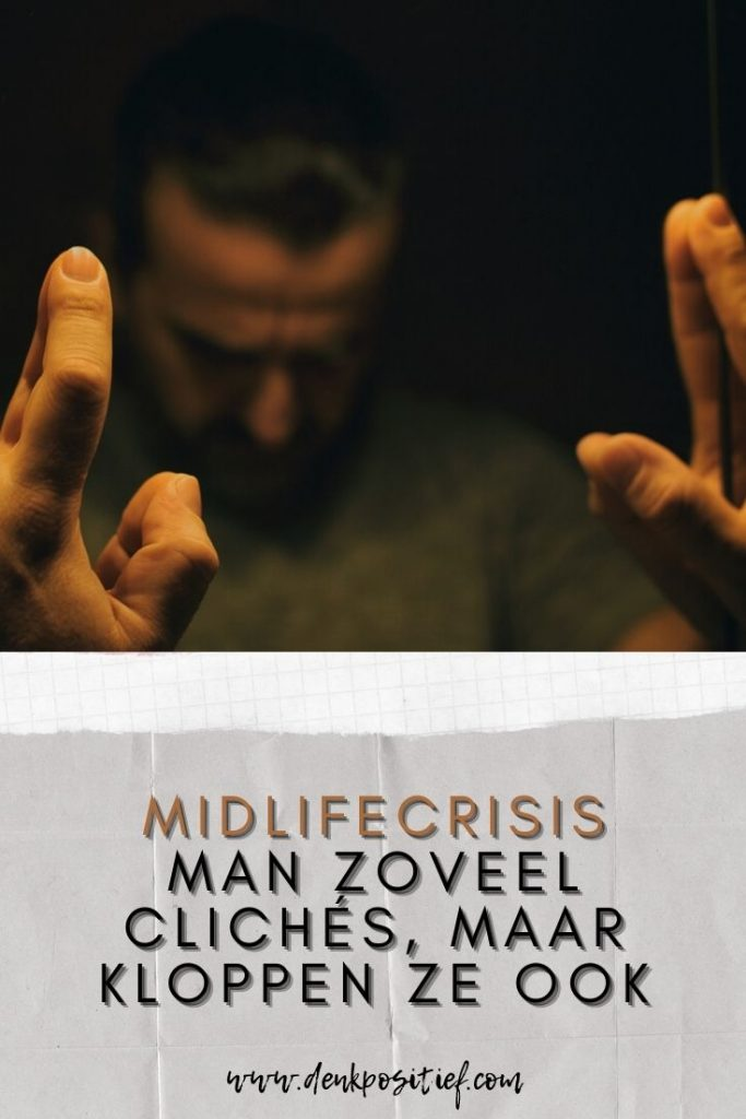 Midlifecrisis Man Zoveel Clichés, Maar Kloppen Ze Ook