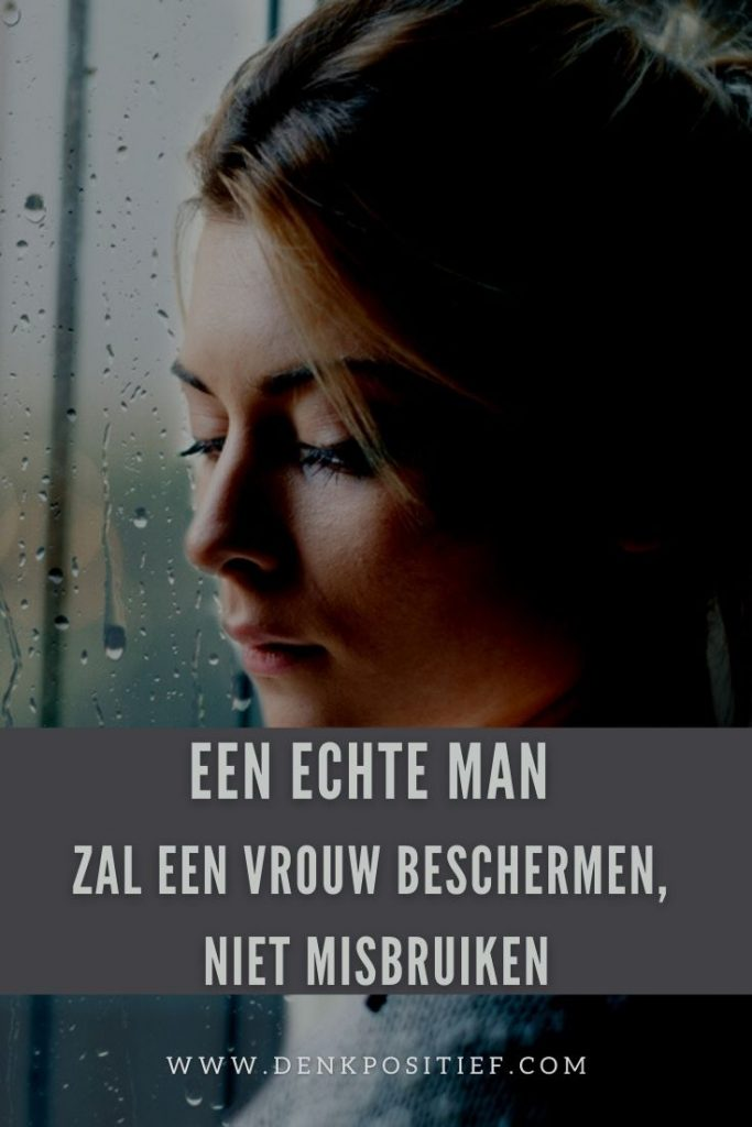 Een Echte Man Zal Een Vrouw Beschermen, Niet Misbruiken